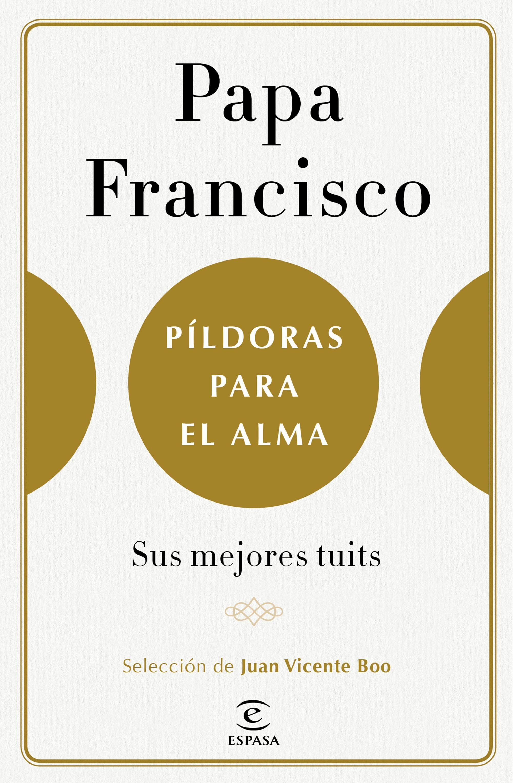 pildoras para el alma-jorge bergoglio papa francisco-9788467050585