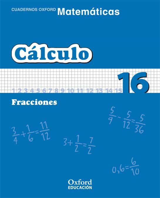 Cuaderno Matematicas: Calculo 16: Fracciones (educacion Primaria) por Vv.aa. epub