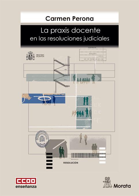 La Praxis Docente En Las Resouciones Judiciales por Carmen Perona Mata