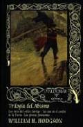 Trilogia Del Abismo: Los Botes Del Glen Carrig; La Casa En El Con Fin De La Tierra; Los Piratas Fantasmas por William H. Hodgson epub