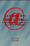 La Animacion Cibercultural por Mario Viche Gonzalez epub