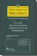 Procedimientos Tributarios. Normas Comunes, Gestion E Inspeccion. Comentarios A La Ley General Tributaria Y Reglamentos De Desarrollo Con Jurisprudencia (tomo I) por Vv.aa.