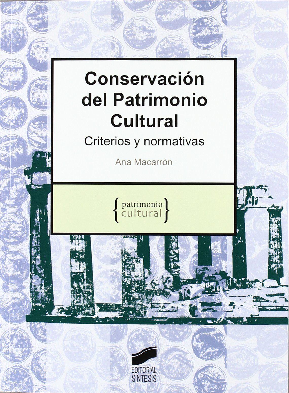 conservacion del patrimonio cultural-ana maria macarron miguel-9788497565585