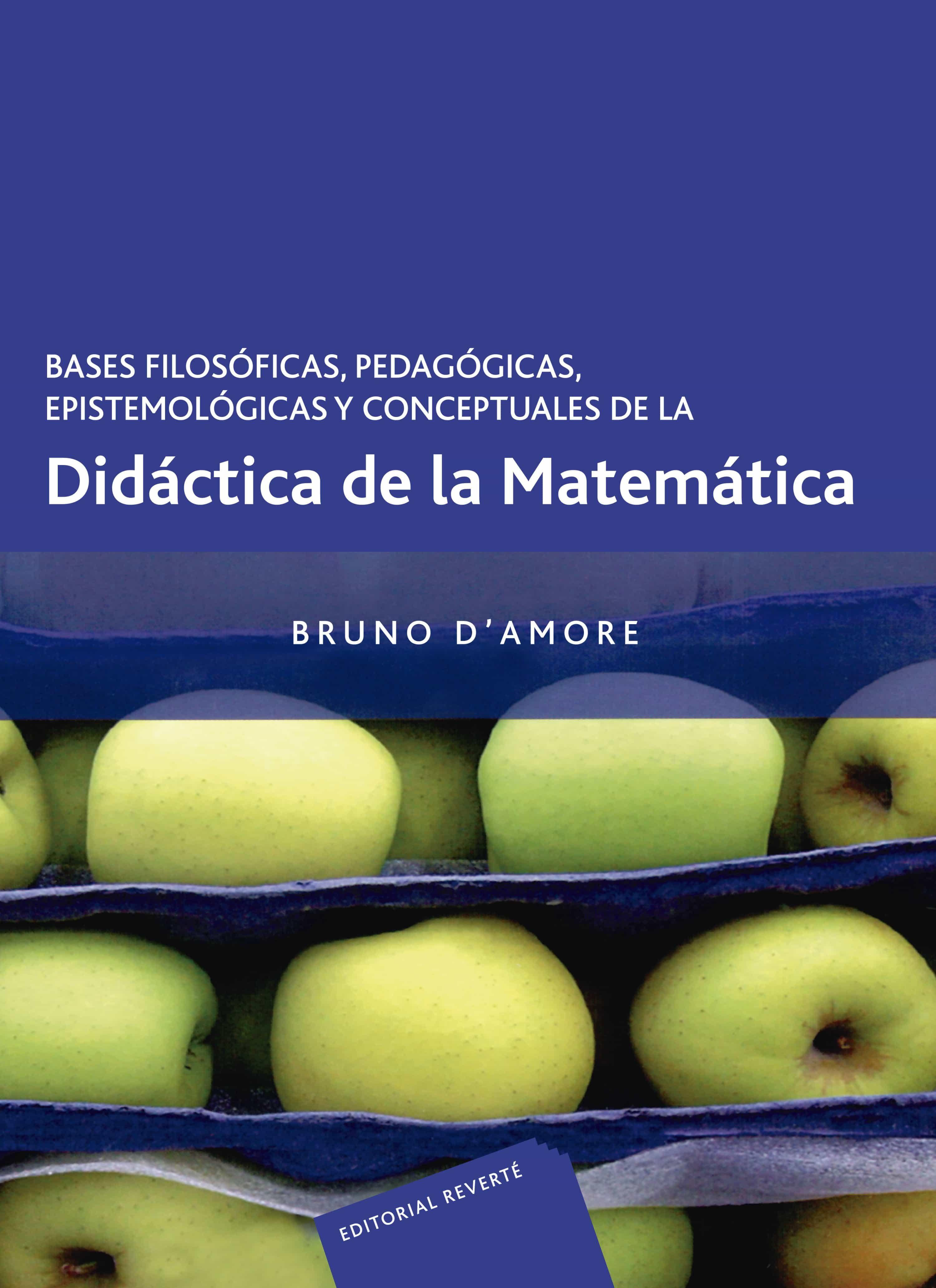 Bases Filosoficas, Pedagogicas, Epistemologicas Y Conceptuales De La Didactica De La Matematica por Bruno D Amore Gratis
