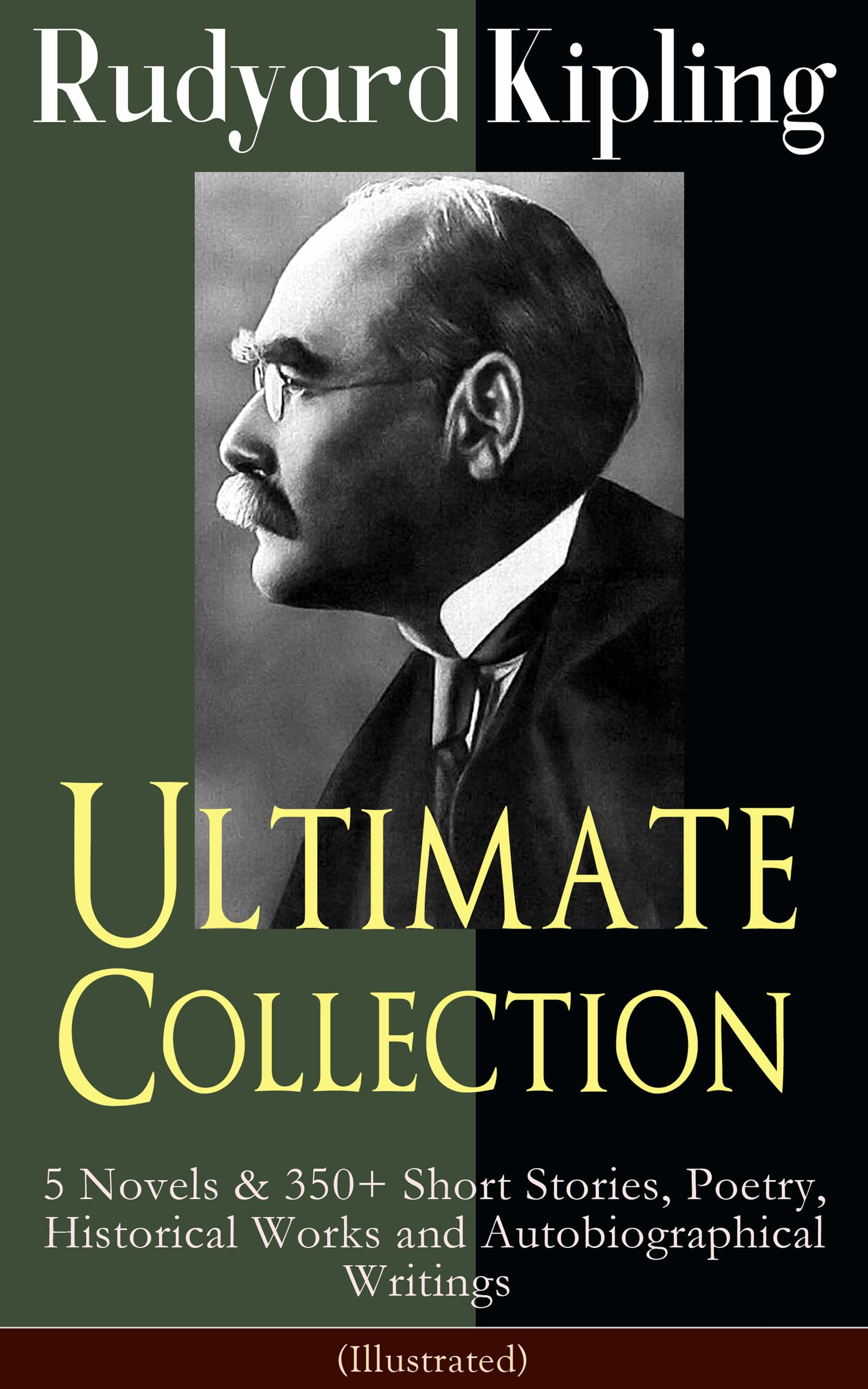 e82b9b2f7 rudyard kipling ultimate collection: 5 novels & 350+ short stories, poetry,  historical
