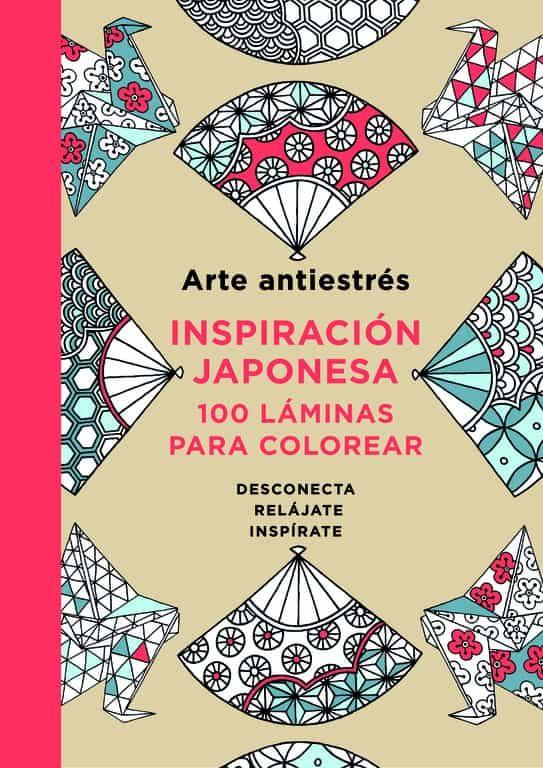 ARTE ANTIESTRES. INSPIRACION JAPONESA: 100 LAMINAS PARA COLOREAR ...