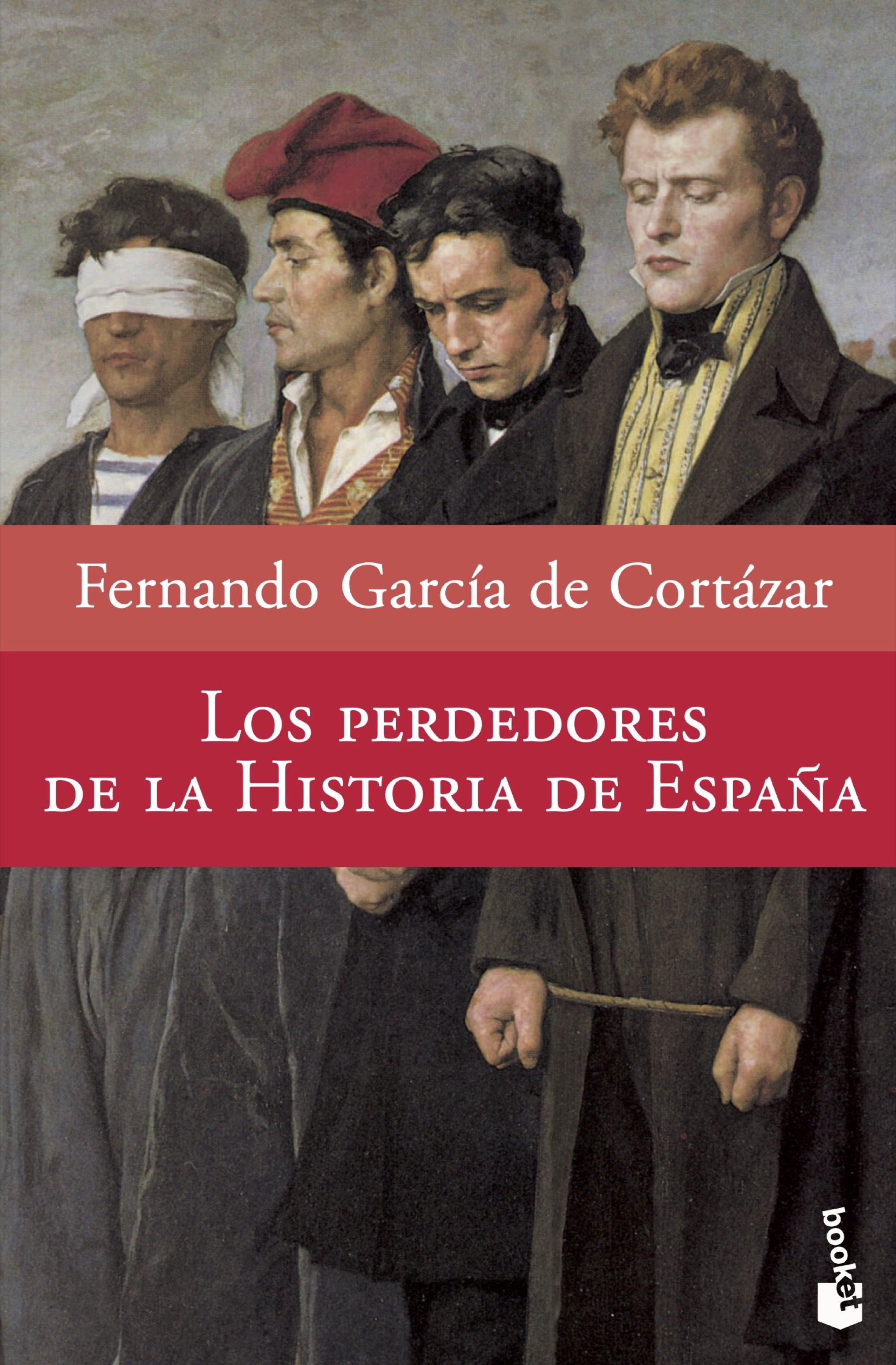 Los Perdedores De La Historia De España por Fernando Garcia De Cortazar