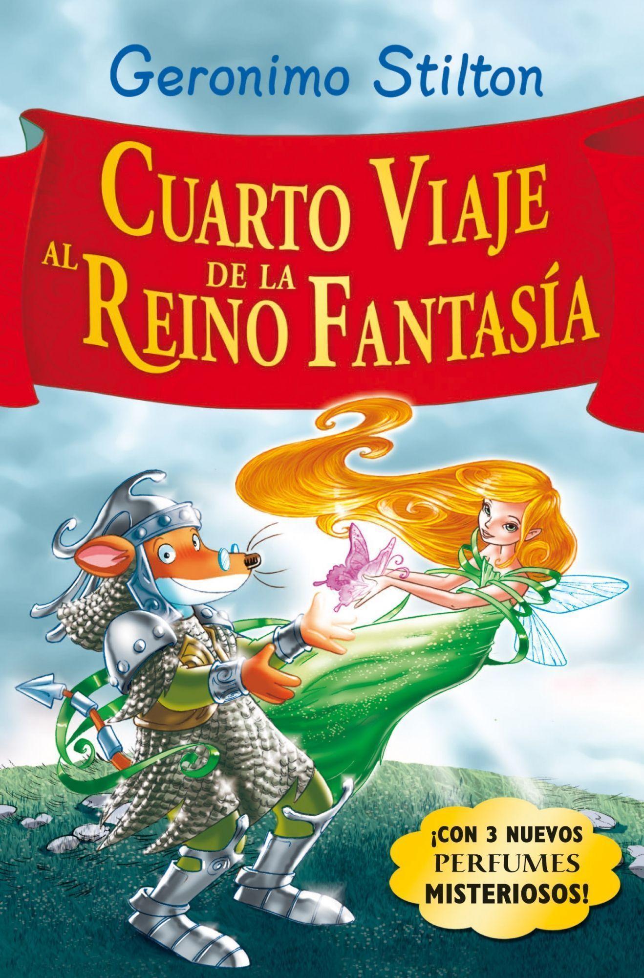 Cuarto Viaje Al Reino De La Fantasia por Geronimo Stilton