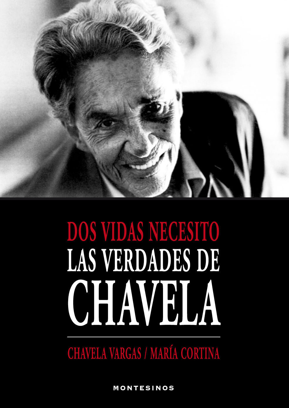 Dos Vidas Necesito: Las Verdades De Chavela (montesinos) por Chavela Vargas;                                                           Maria Cortina