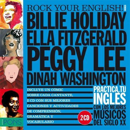 descargar ROCK YOUR ENGLISH! WOMEN (BILLIE HOLIDAY, ELLA FITZGERALD, PEGGY LEE Y DINAH WASHINGTON) pdf, ebook