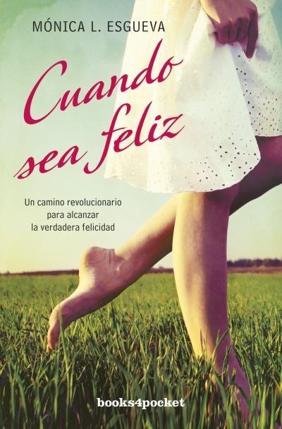Cuando Sea Feliz por Monica Esgueva