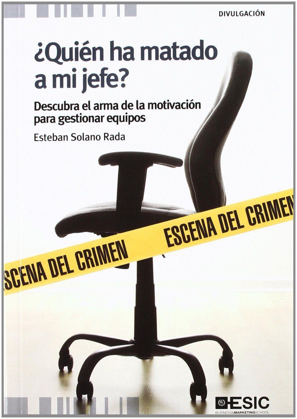 ¿quien Ha Matado A Mi Jefe?   por Esteban Solano Rada