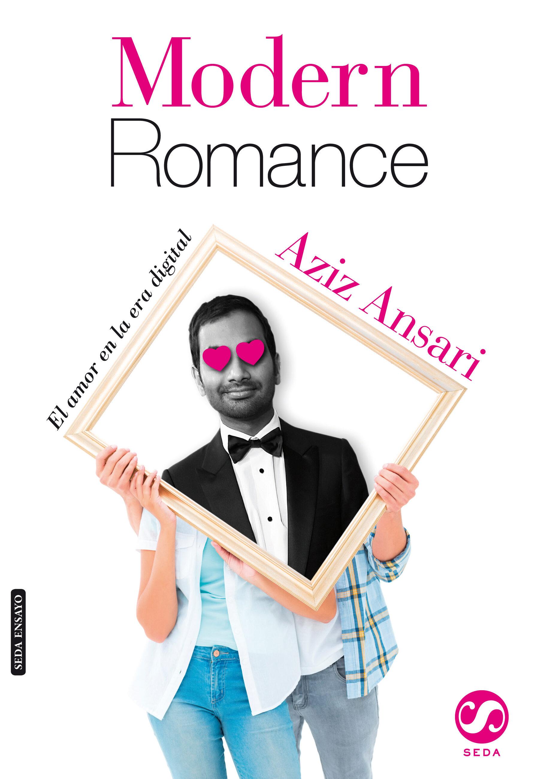 Modern Romance: El Amor En La Era Digital   por Aziz Ansari