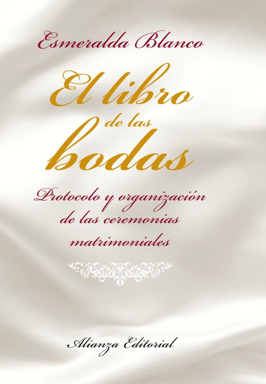 El libro de las bodas protocolo y organizacion de las ceremonias matrimoniales esmeralda blanco