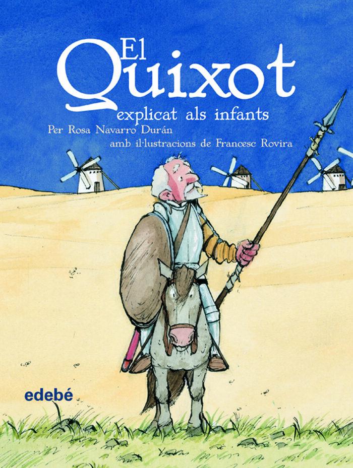 El Quixot Explicat Als Infants por Rosa Navarro Duran