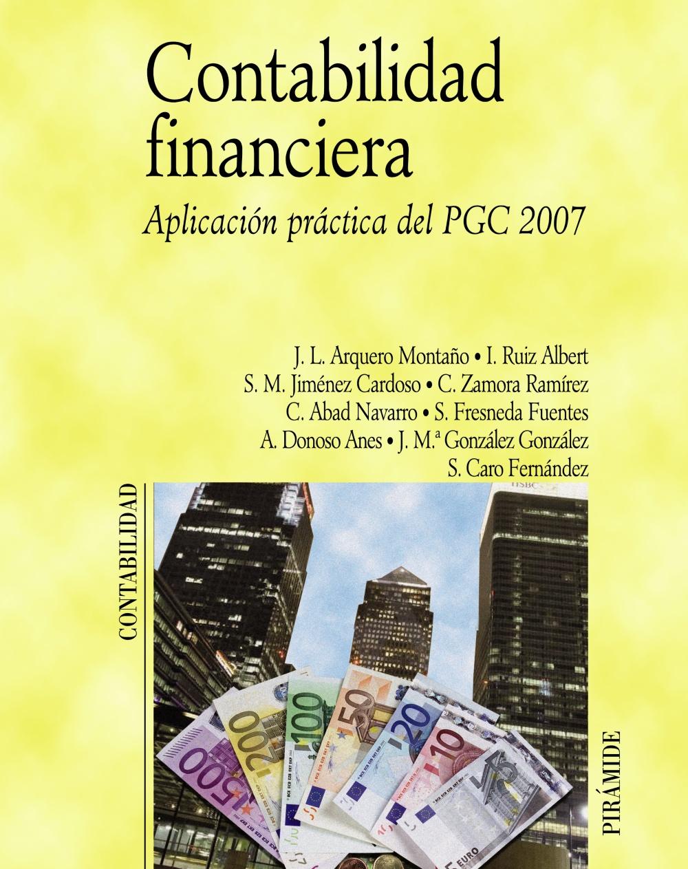 contabilidad financiera: aplicacion practica del pgc 2007-jose luis arquero montaño-9788436822595
