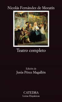 Teatro Completo: La Petimetra; Lucrecia; Hormesinda; Guzman El Bueno por Nicolas Fernandez De Moratin