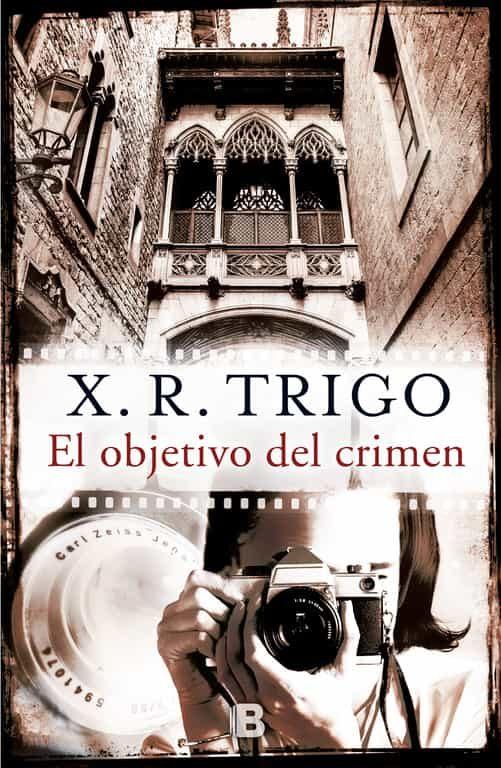 El objetivo del crimen - Xulio Ricardo Trigo Trigo  9788466658195