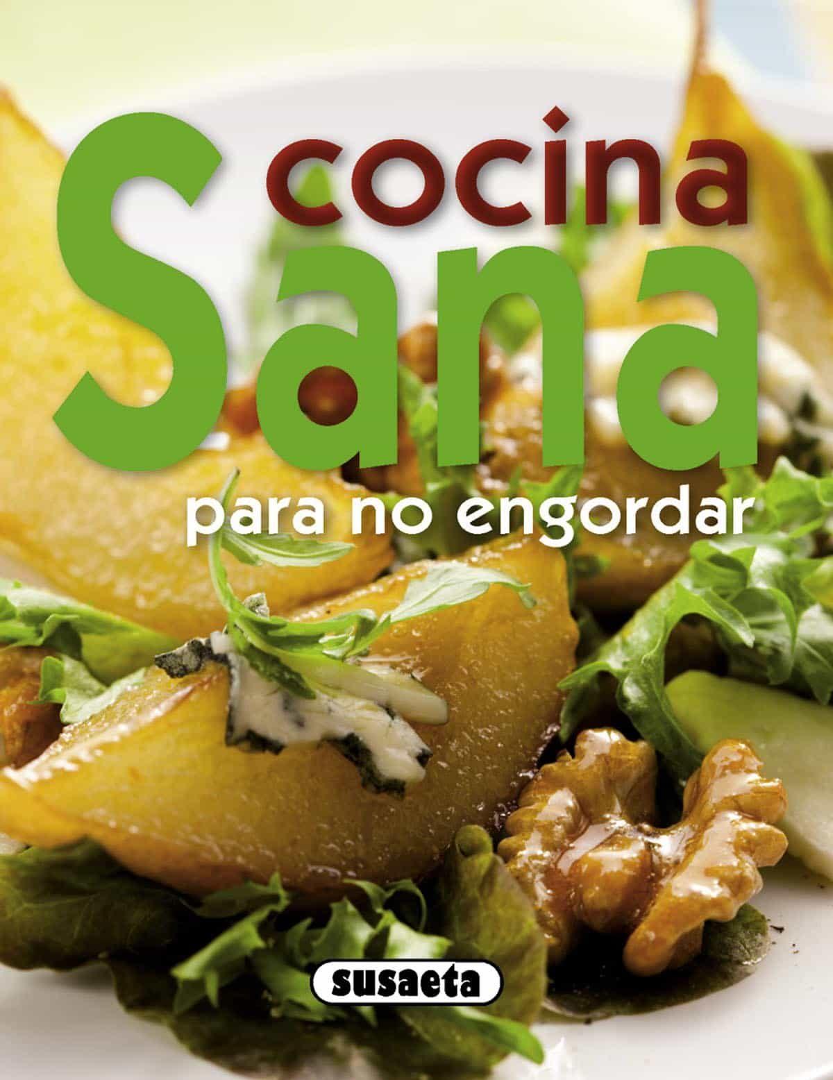 COCINA SANA PARA NO ENGORDAR (PRACTICOS DE COCINA) | VV.AA ...