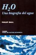 H2o: Una Biografia Del Agua por Philip Ball
