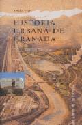 Historia Urbana De Granada: Formacion Y Desarrollo De La Ciudad B Urguesa por Angel Isac epub