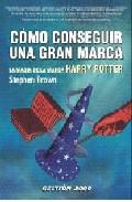 Como Conseguir Una Gran Marca: La Magia De La Marca Harry Potter por Stephen Brown epub