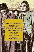Escritores Galegos Ante A Guerra Civil Española por Xesus Alonso Montero epub
