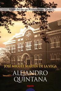 Alejandro Quintana (xxiv Premio De Novela Felipe Trigo) por Jose Miguel Martin De La Vega epub