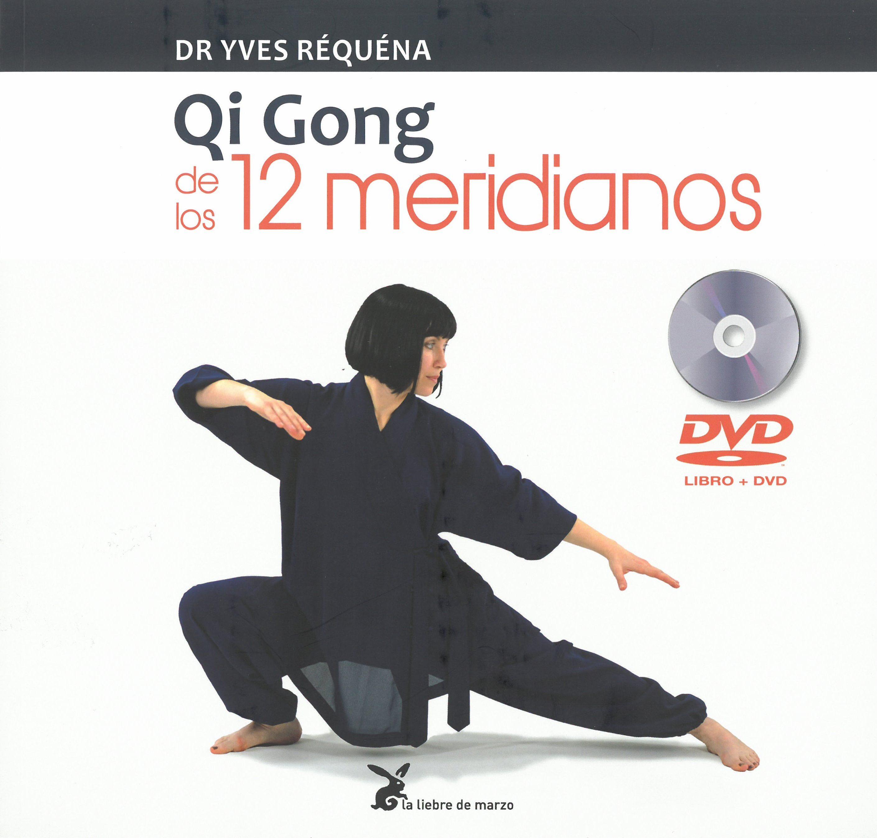 Qi Gong De Los 12 Meridianos por Dr. Yves Requena