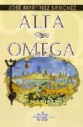 Alfa Omega por Jose Martinez Sanchez epub