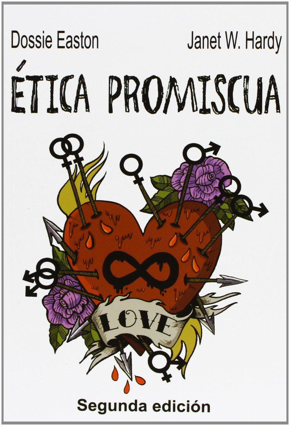 Etica Promiscua (3ª Ed) por Dossie Easton;                                                                                    Janet W. Hardy