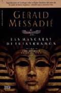 Las Mascaras De Tutankamon por Gerald Messadie