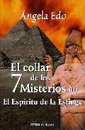 El Collar De Los 7 Misterios (ii): El Espiritu De La Esfinge por Angela Edo epub