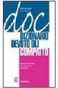 Doc: Dizionario Devoto Oli Compactto (incluye Cd-rom) por Giacomo Devoto;                                                                                                                                                                                                          Gian Carlo Oli