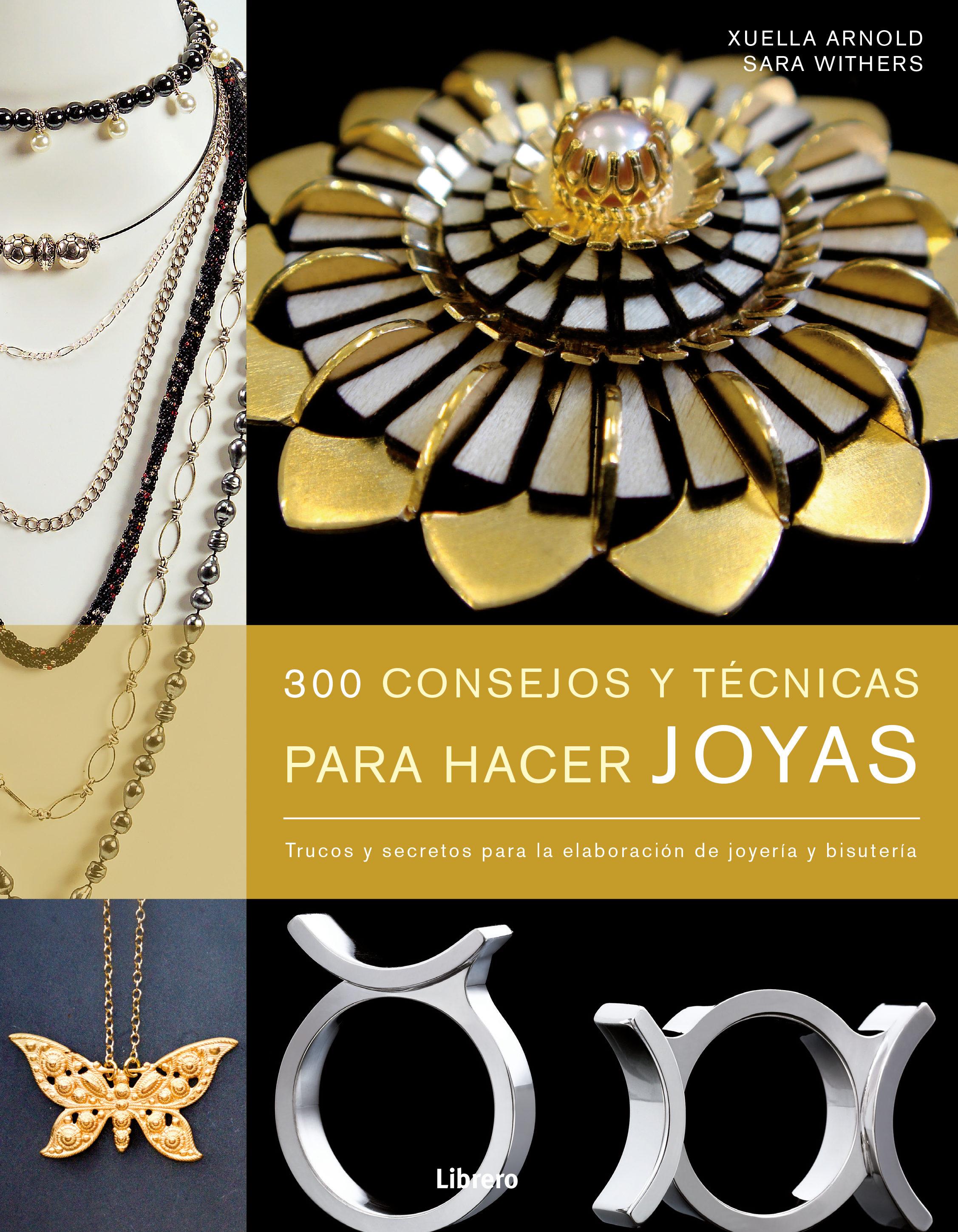 (pe) 300 consejos y tecnicas para hacer joyas-xuella arnold-9789089983695
