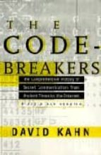 the codebreakers the comprehensive history of secret communicatio n from ancient times to the internet david kahn 9780684831305