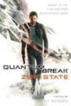 El libro de Quantum break: zero state autor CAM ROGERS DOC!