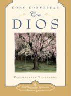 como conversar con dios paramahansa yogananda 9780876124505
