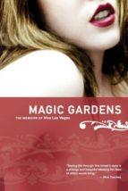 El libro de Magic gardens autor VIVA LAS VEGAS TXT!