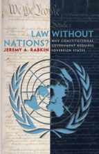 law without nations? (ebook) jeremy a. rabkin 9781400826605