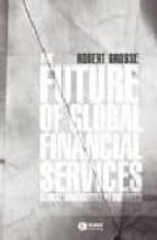 The future of global financial services Descargar ebooks utorrent