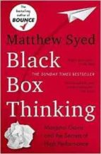El libro de Black box thinking: marginal gains and the secrets of high performance autor MATTHEW SYED TXT!
