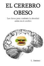 el cerebro obeso: las claves para combatir la obesidad estan en el cerebro-l. jimenez-9781503139305