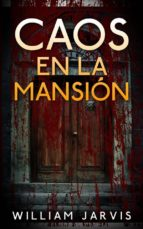 caos en la mansión (ebook) william jarvis 9781547507405