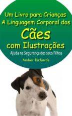 a linguagem corporal dos cães com ilustrações -ajude na segurança dos seus filhos (ebook)-9781633399105