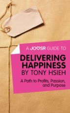 a joosr guide to... delivering happiness by tony hsieh (ebook)-9781785672705