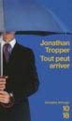El libro de Tout peut arriver autor J. TROPPER PDF!