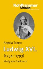 ludwig xvi. (1754-1793) (ebook)-angela taeger-9783170232105