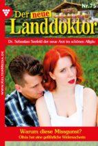 der neue landdoktor 75 – arztroman (ebook) tessa hofreiter 9783740932305