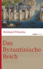 das byzantinische reich (ebook)-reinhard pohanka-9783843803205